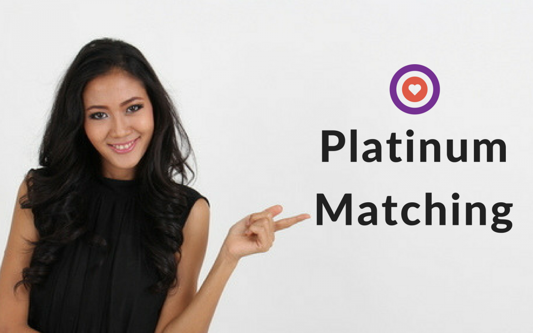 3 Benefits of Platinum Matching on Thai Lady Date Finder