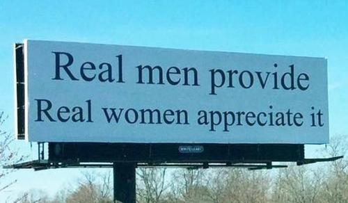 Real Men Provide – Real Women Appreciate It